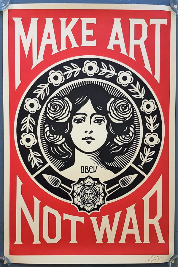 Make Art Not War - Shepard Fairey